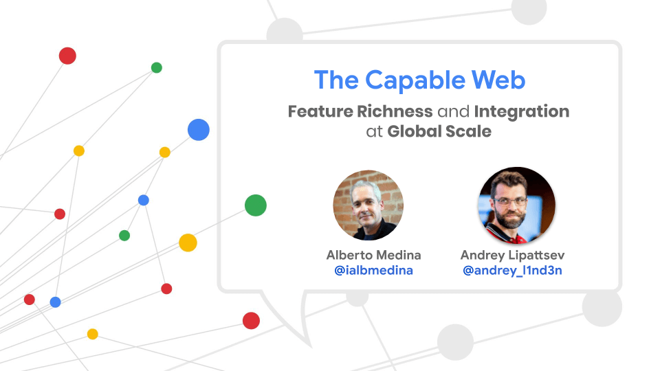 The Capable Web - Feature richness and integration at global scale.