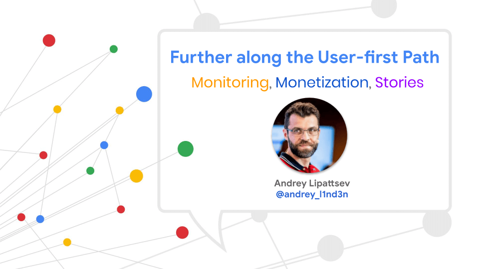 Further along the user-first path - Monitoring, monetization, and stories.