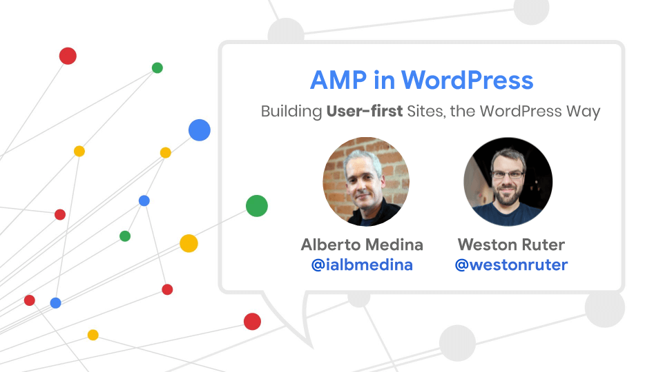 AMP and WordPress - Building user-first sites the WordPress way.