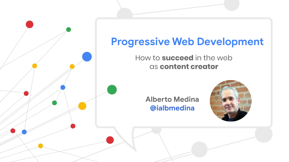 Progressive web development - How to succeed in the web as a content creator.